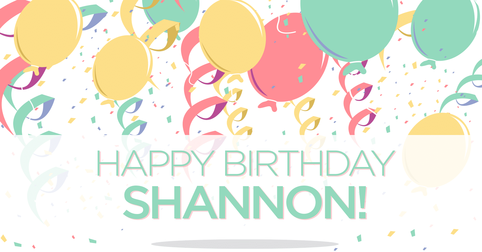 Happy Birthday Shannon!